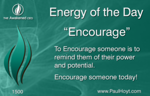 Paul Hoyt Energy of the Day - Encourage 2017-12-29